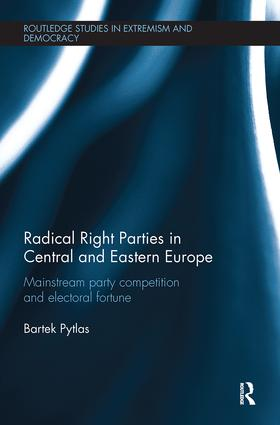 Radical Right Parties in Central and Eastern Europe: Mainstream Party Competition and Electoral Fortune, 1st Edition (Paperback) book cover