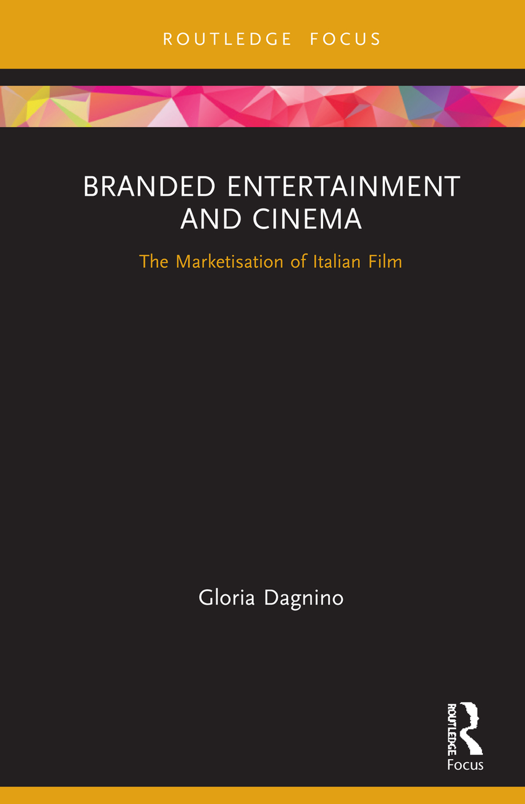 Branded Entertainment and Cinema: The Marketisation of Italian Film book cover