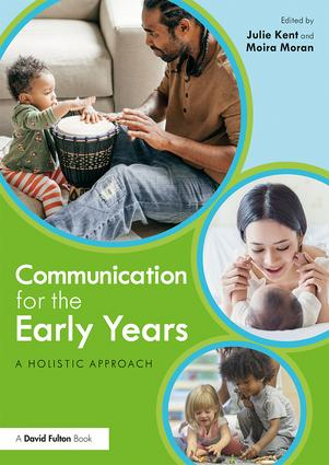 Communication for the Early Years: A Holistic Approach, 1st Edition (Paperback) book cover