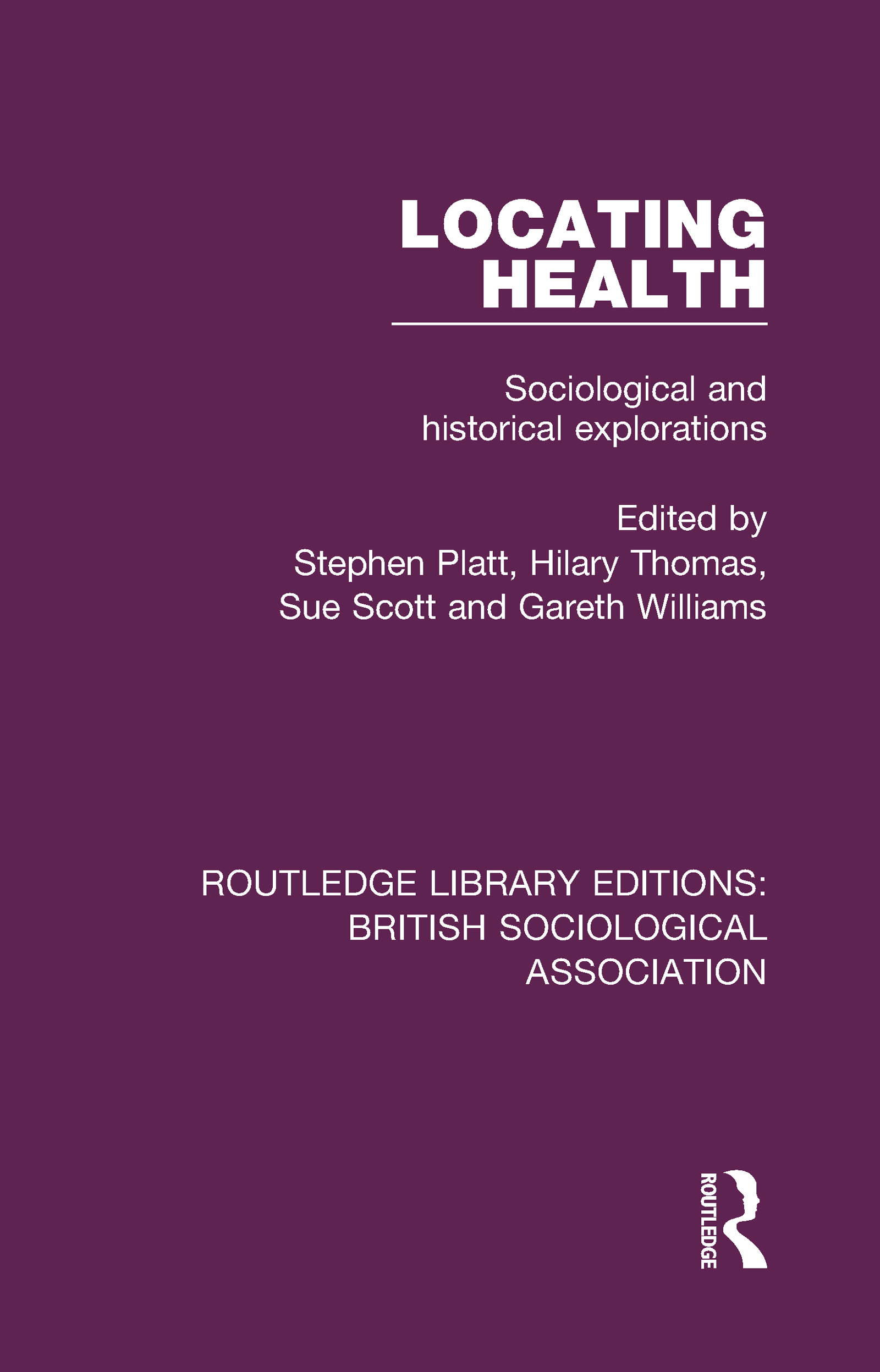 Locating Health: Sociological and Historical Explorations book cover