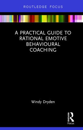 A Practical Guide to Rational Emotive Behavioural Coaching: 1st Edition (Hardback) book cover