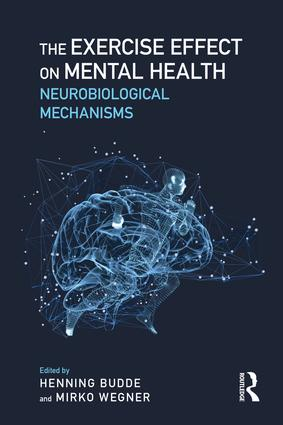 The Exercise Effect on Mental Health: Neurobiological Mechanisms (Paperback) book cover