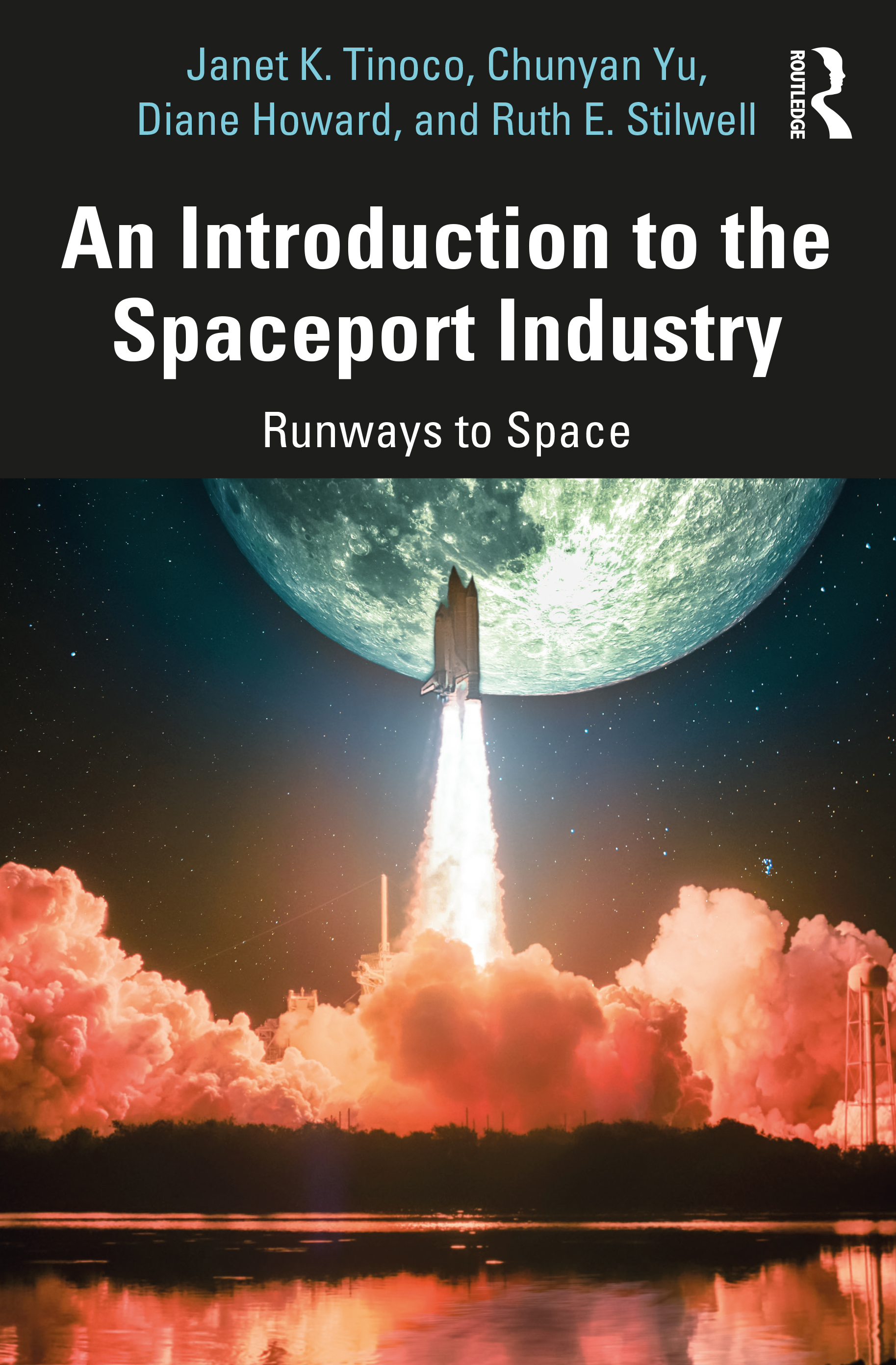 An Introduction to the Spaceport Industry: Runways to Space book cover