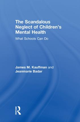 The Scandalous Neglect of Children's Mental Health: What Schools Can Do book cover