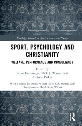 Sport, Psychology and Christianity: Welfare, Performance and Consultancy book cover