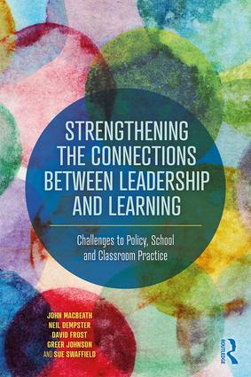 Strengthening the Connections between Leadership and Learning: Challenges to Policy, School and Classroom Practice, 1st Edition (Paperback) book cover