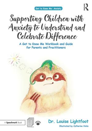 Supporting Children with Anxiety to Understand and Celebrate Difference: A Get to Know Me Workbook and Guide for Parents and Practitioners, 1st Edition (e-Book) book cover