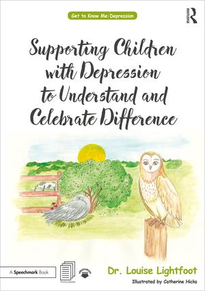 Supporting Children with Depression to Understand and Celebrate Difference: A Get to Know Me Workbook and Guide for Parents and Practitioners book cover