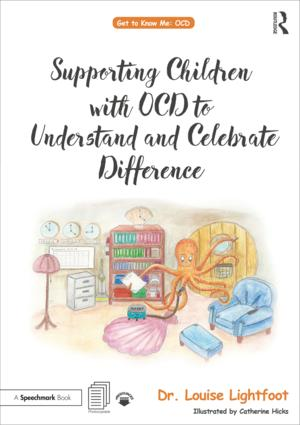 Supporting Children with OCD to Understand and Celebrate Difference: A Get to Know Me Workbook and Guide for Parents and Practitioners book cover