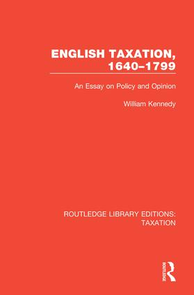 English Taxation, 1640-1799: An Essay on Policy and Opinion book cover
