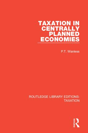 Taxation in Centrally Planned Economies: 1st Edition (Hardback) book cover