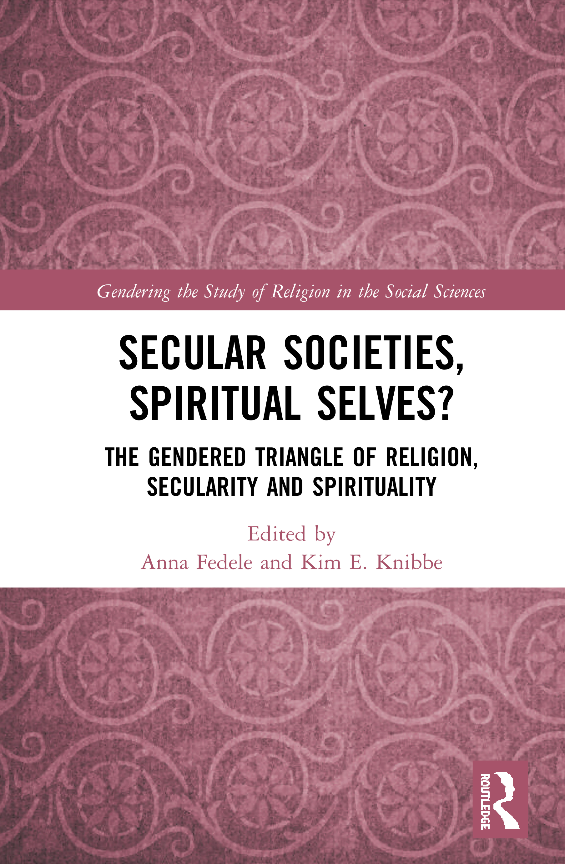 Secular Societies, Spiritual Selves?: The Gendered Triangle of Religion, Secularity and Spirituality book cover