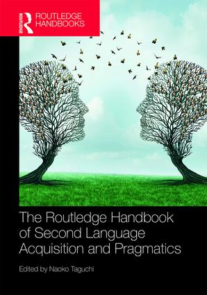 The Routledge Handbook of Second Language Acquisition and Pragmatics: 1st Edition (Hardback) book cover