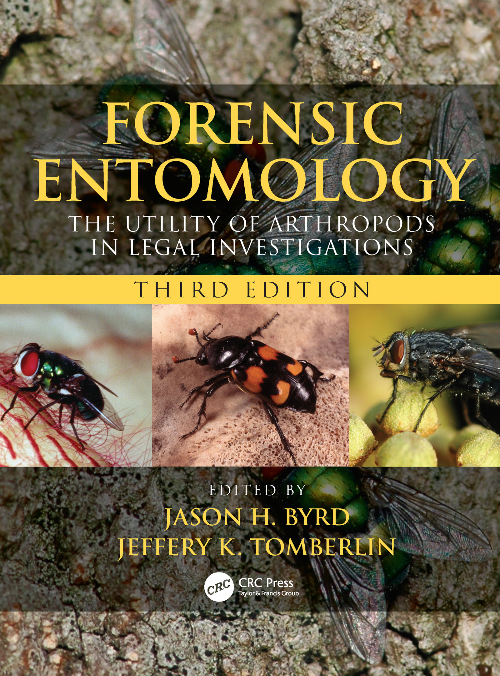 Forensic Entomology: The Utility of Arthropods in Legal Investigations, Third Edition book cover