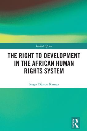 The Right to Development in the African Human Rights System book cover