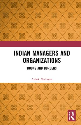 Indian Managers and Organizations: Boons and Burdens book cover
