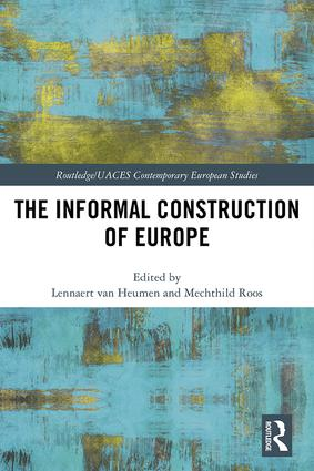 The Informal Construction of Europe: 1st Edition (Hardback) book cover