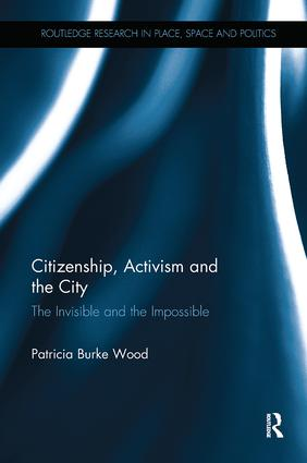 Citizenship, Activism and the City: The Invisible and the Impossible book cover