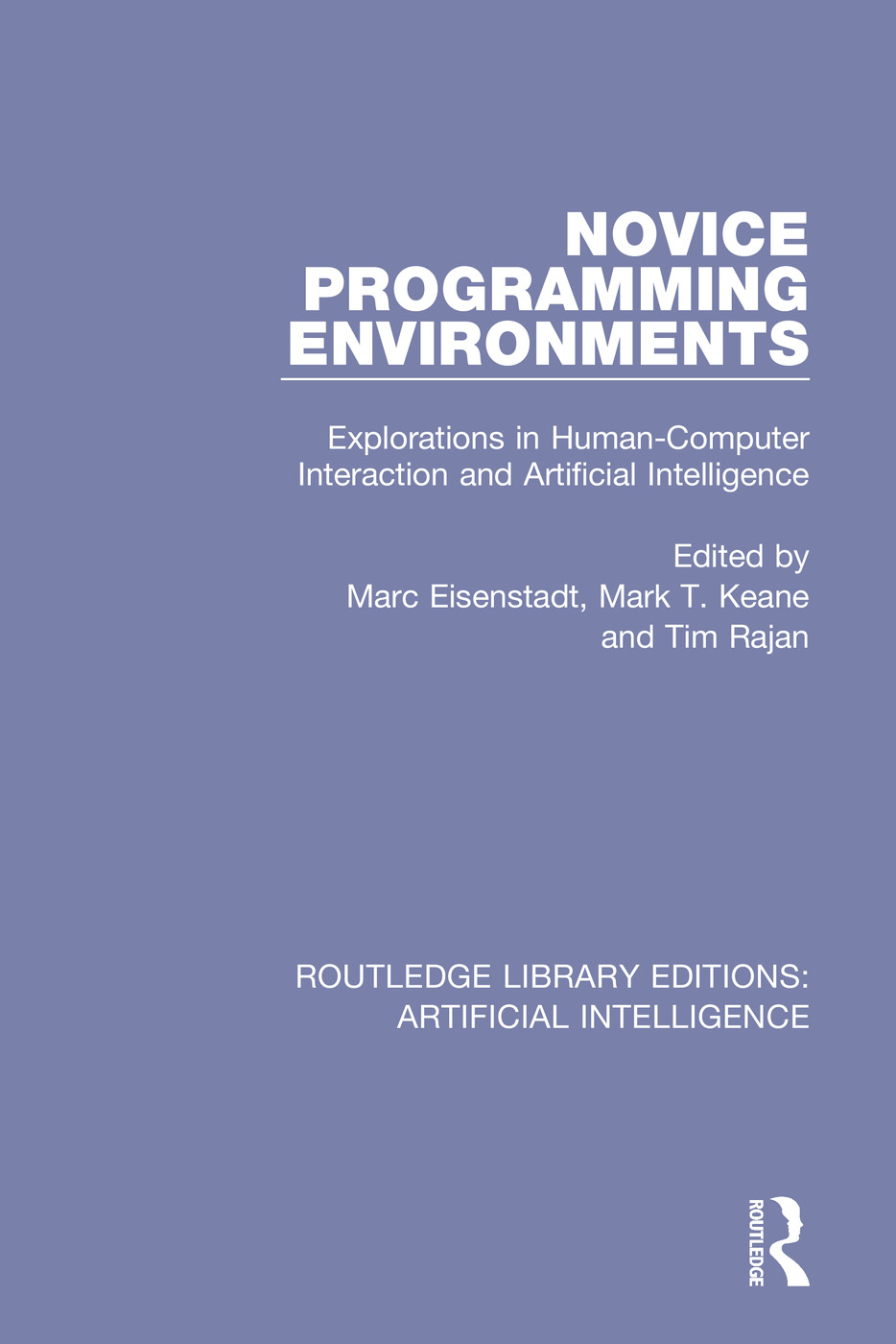Novice Programming Environments: Explorations in Human-Computer Interaction and Artificial Intelligence book cover
