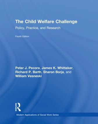 The Child Welfare Challenge: Policy, Practice, and Research book cover