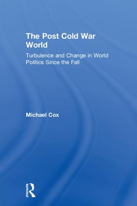 The Post Cold War World: Turbulence and Change in World Politics Since the Fall book cover