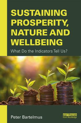 Sustaining Prosperity, Nature and Wellbeing: What do the Indicators Tell Us?, 1st Edition (Paperback) book cover