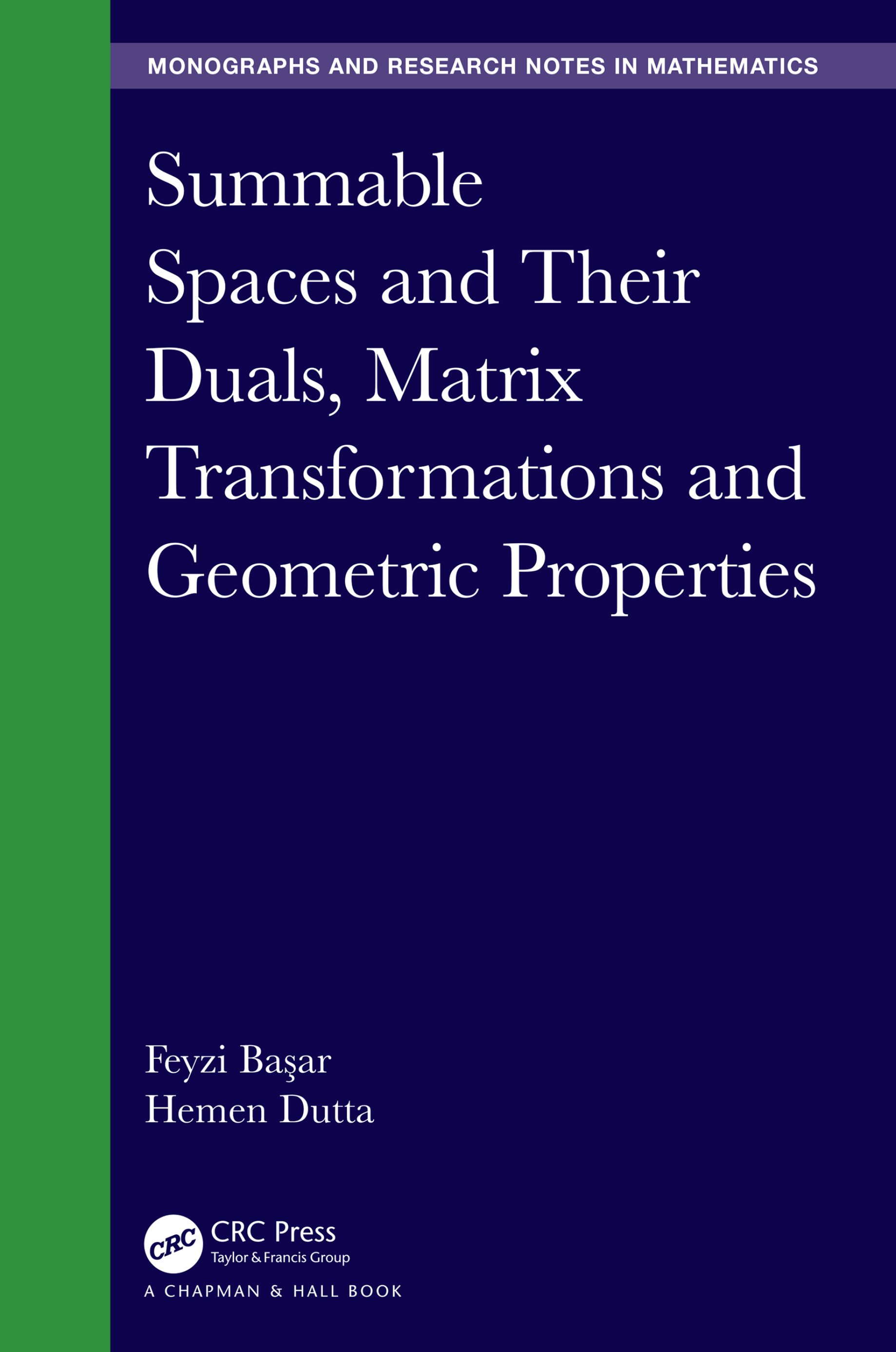 Summable Spaces and Their Duals, Matrix Transformations and Geometric Properties book cover