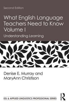 What English Language Teachers Need to Know Volume I: Understanding Learning, 2nd Edition (Paperback) book cover