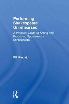 Performing Shakespeare Unrehearsed