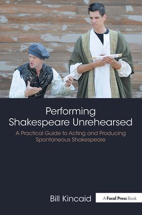 Performing Shakespeare Unrehearsed: A Practical Guide to Acting and Producing Spontaneous Shakespeare book cover