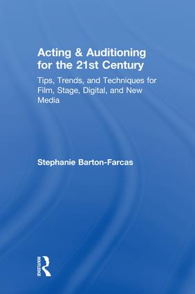 Acting & Auditioning for the 21st Century: Tips, Trends, and Techniques for Digital and New Media, 1st Edition (Hardback) book cover