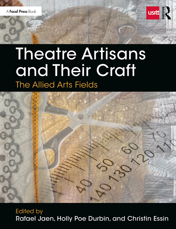 Theatre Artisans and Their Craft: The Allied Arts Fields book cover