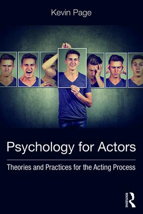 Psychology for Actors: Theories and Practices for the Acting Process, 1st Edition (Paperback) book cover
