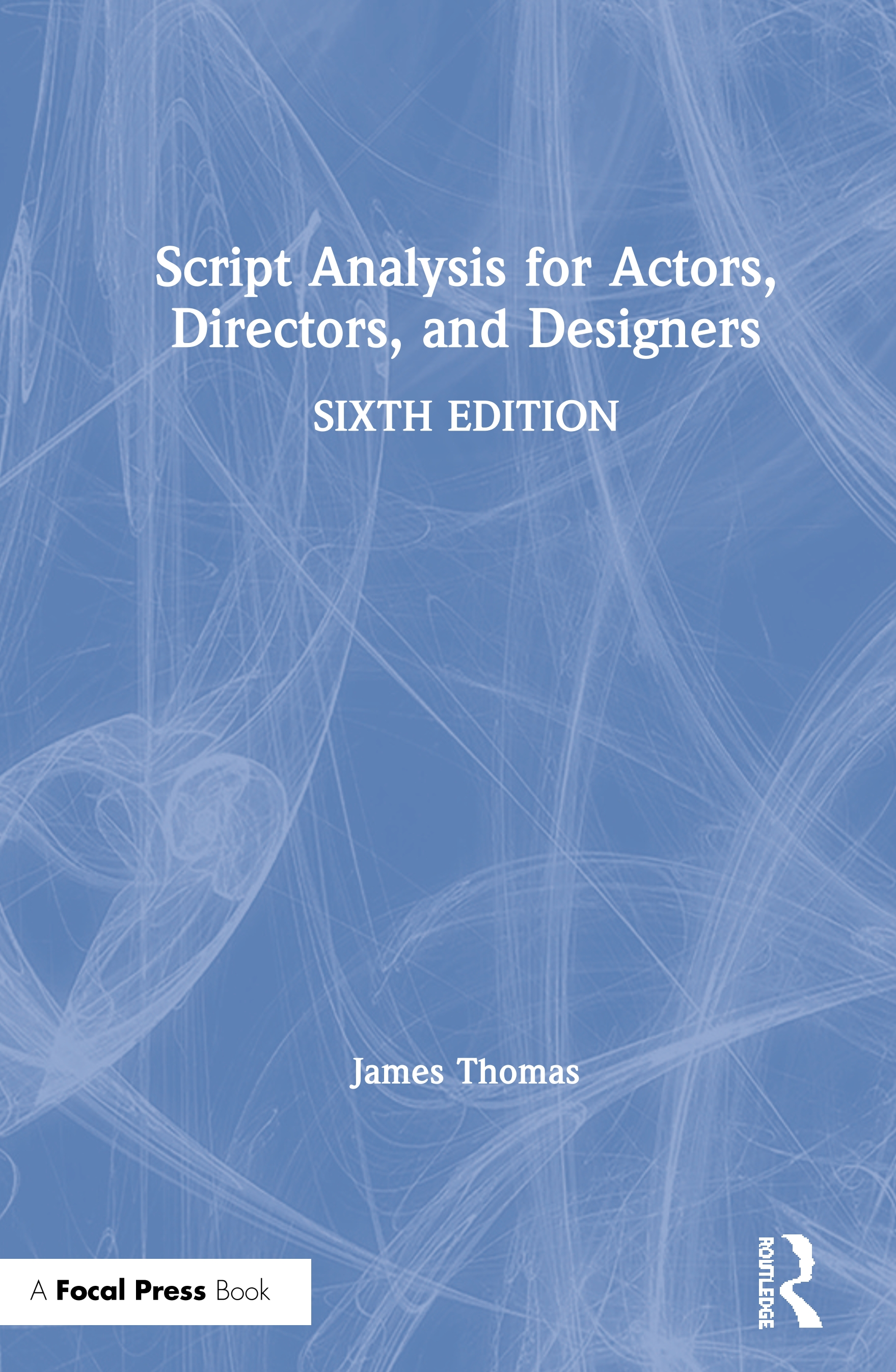 Script Analysis for Actors, Directors, and Designers: 6th Edition (Paperback) book cover