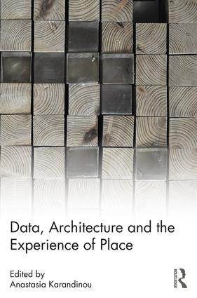 Data, Architecture and the Experience of Place: 1st Edition (e-Book) book cover