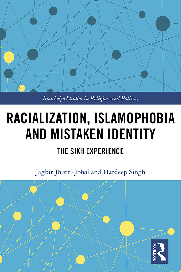 Racialization, Islamophobia and Mistaken Identity: The Sikh Experience book cover