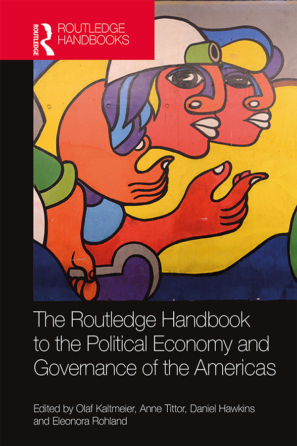 The Routledge Handbook to the Political Economy and Governance of the Americas book cover