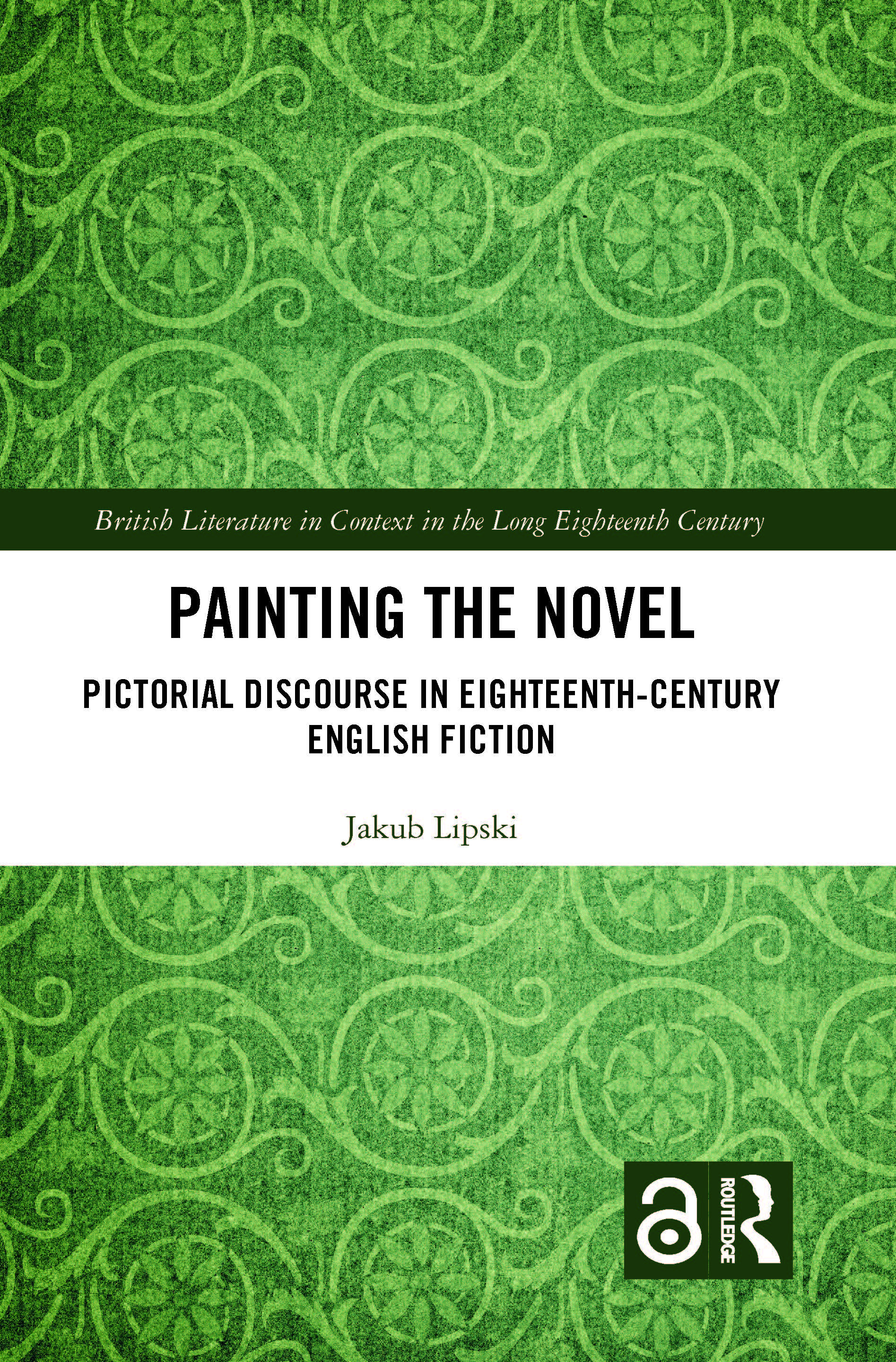 Painting the Novel: Pictorial Discourse in Eighteenth-Century English Fiction, 1st Edition (Hardback) book cover