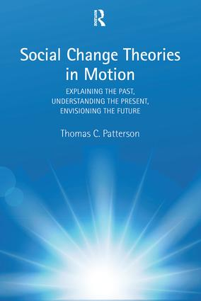 Social Change Theories in Motion: Explaining the Past, Understanding the Present, Envisioning the Future, 1st Edition (Paperback) book cover