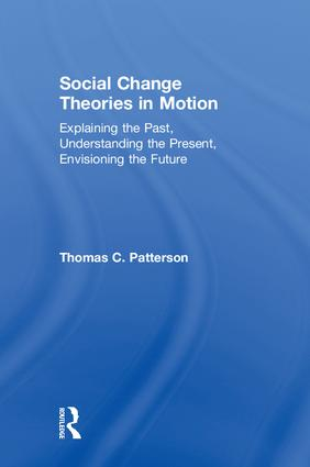 Social Change Theories in Motion: Explaining the Past, Understanding the Present, Envisioning the Future (Hardback) book cover