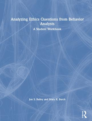 Analyzing Ethics Questions from Behavior Analysts: A Student Workbook book cover