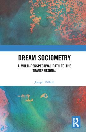 Dream Sociometry: A Multi-Perspectival Path to the Transpersonal, 1st Edition (Paperback) book cover