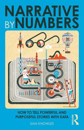 Narrative by Numbers: How to Tell Powerful and Purposeful Stories with Data book cover