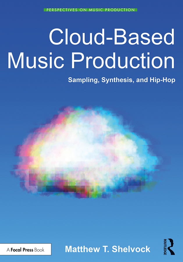 Cloud-Based Music Production: Sampling, Synthesis, and Hip-Hop, 1st Edition (Paperback) book cover