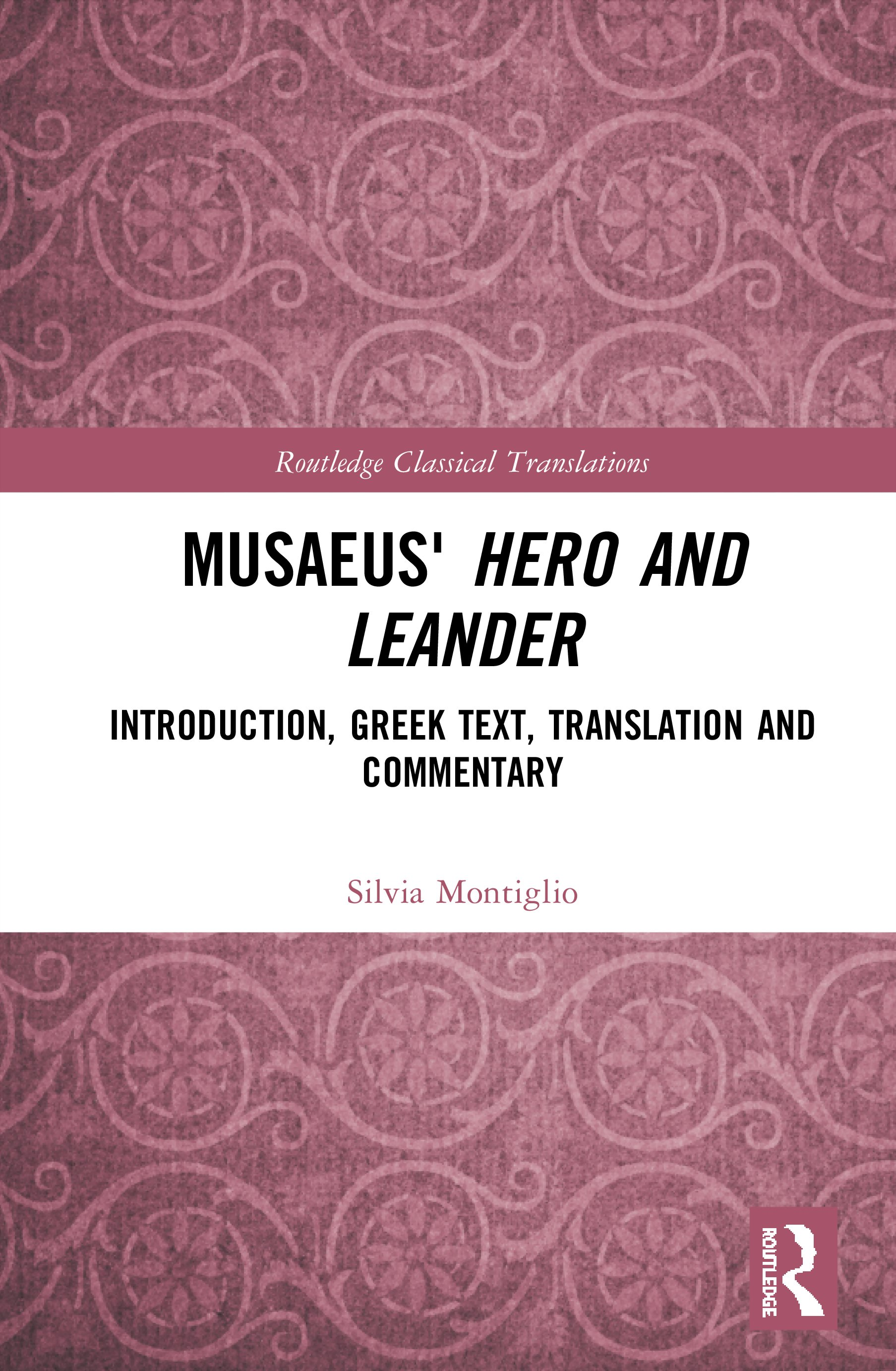 Musaeus' Hero and Leander: Introduction, Greek Text, Translation and Commentary book cover