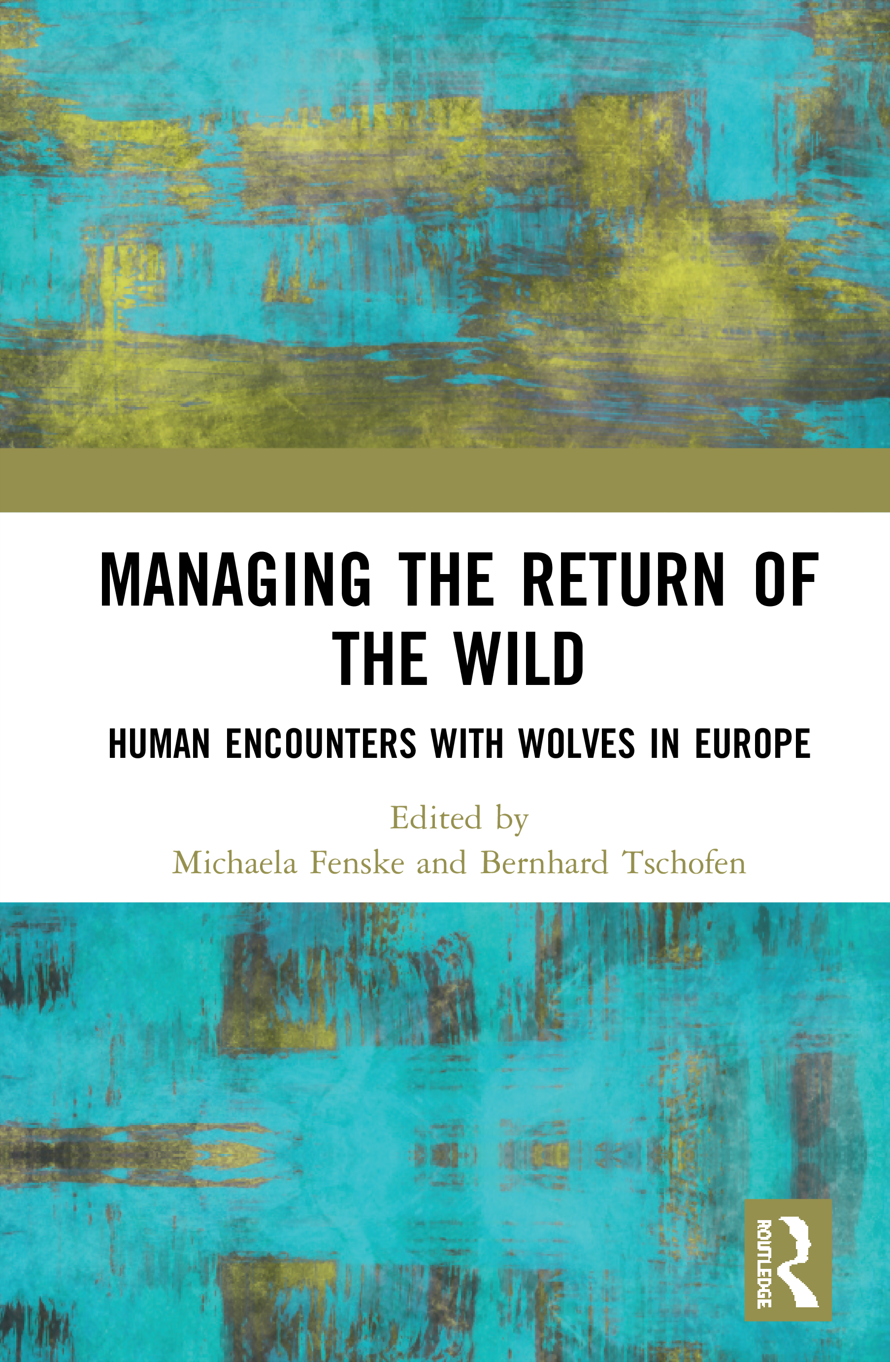 Managing the Return of the Wild: Human Encounters with Wolves in Europe book cover