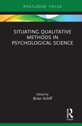 Situating Qualitative Methods in Psychological Science: 1st Edition (Hardback) book cover