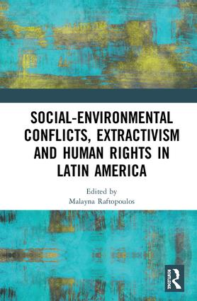 Social-Environmental Conflicts, Extractivism and Human Rights in Latin America: 1st Edition (Hardback) book cover