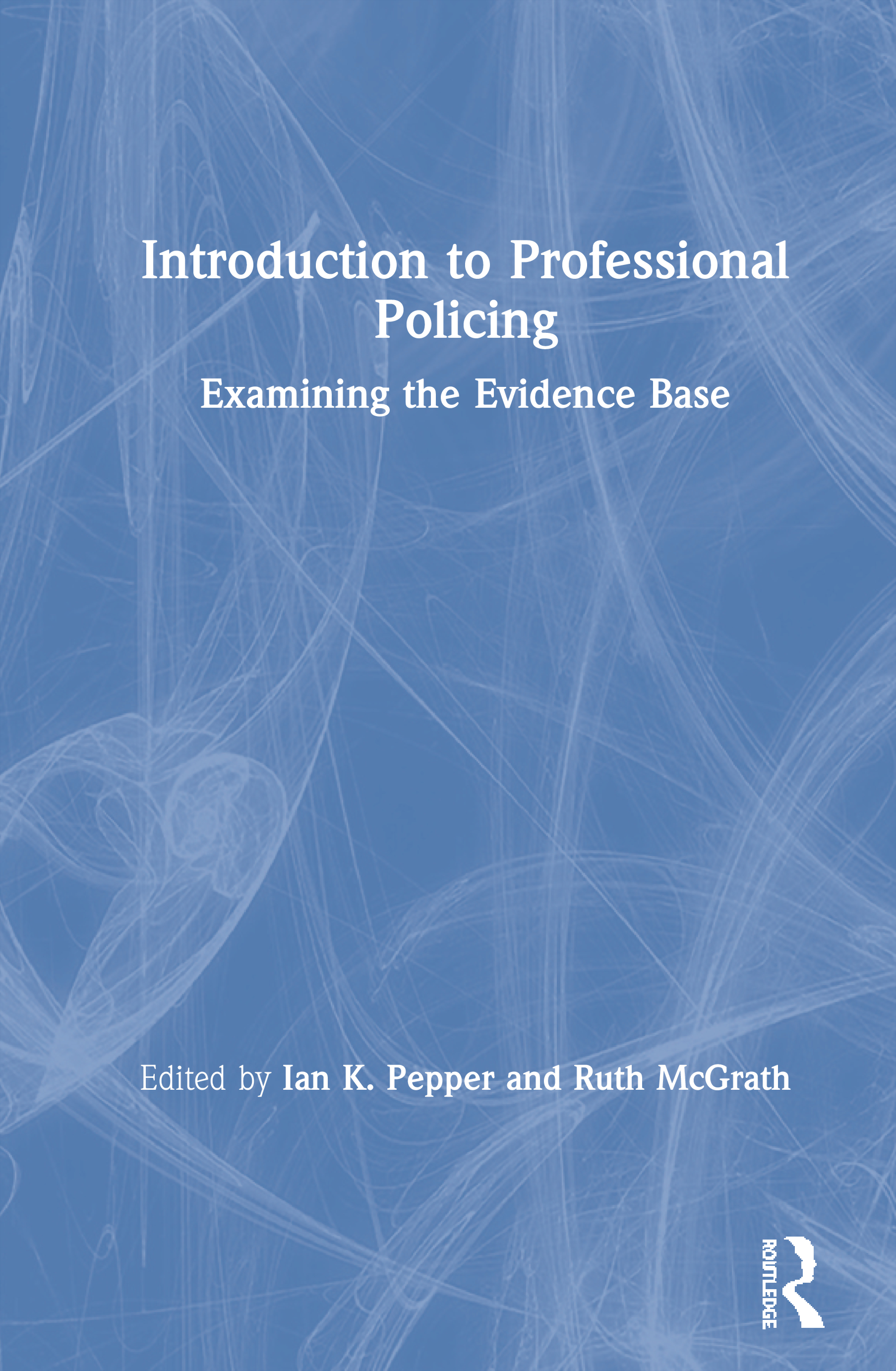 Introduction to Professional Policing: Examining the Evidence Base, 1st Edition (Hardback) book cover