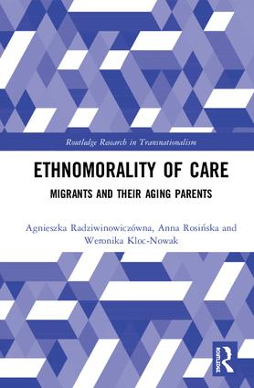 Ethnomorality of Care: Migrants and their Aging Parents book cover